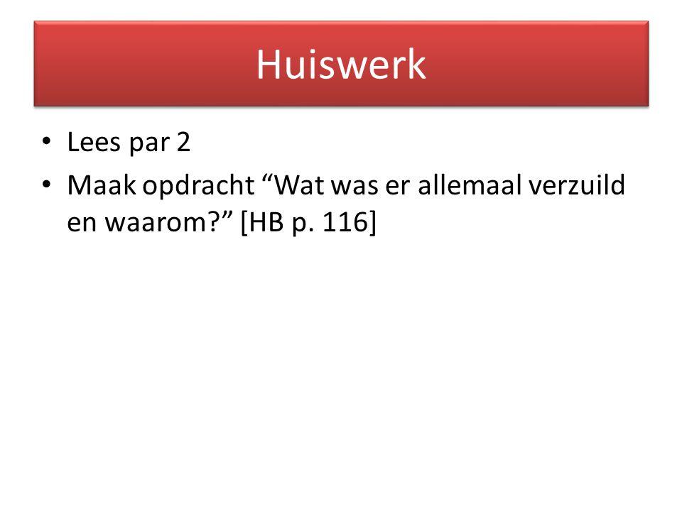 Huiswerk Lees par 2 Maak opdracht Wat was er allemaal verzuild en waarom [HB p. 116]